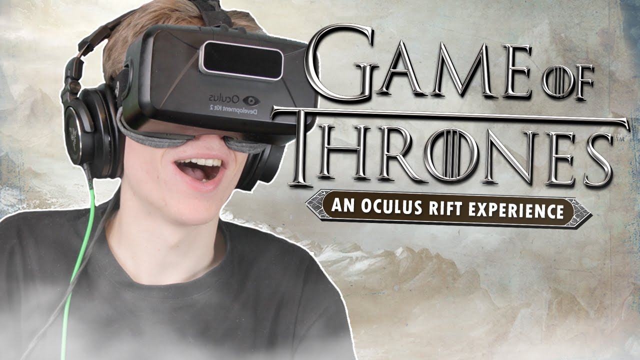 GAME OF THRONES AND VIRTUAL REALITY.